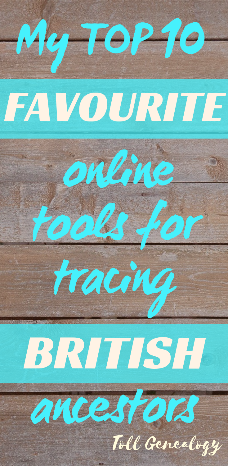 My top 10 favourite tools for tracing British ancestors