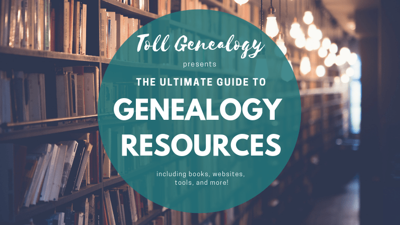 Genealogy Resources | Toll Genealogy